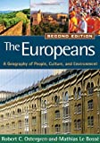The Europeans, Second Edition: A Geography of People, Culture, and Environment (Texts in Regional Geography)