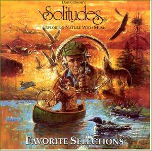 Dan Gibson s Solitudes The Classics