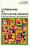 Anthologie des sciencs de l'homme. Tome 1, Des précurseurs aux fondateurs par Maisonneuve