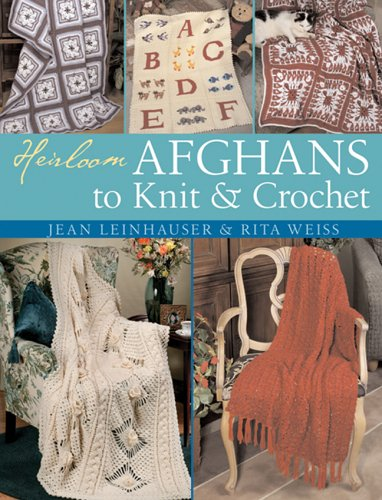 - Heirloom Afghans to Knit & Crochet