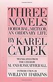 Three Novels: Hordubal, Meteor, An Ordinary Life