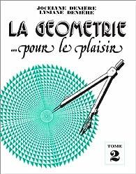 La géométrie pour le plaisir, tome 2 par Jocelyne Denière