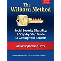 Image for The Wilborn Method, Social Security Disability: A Step-by-Step Guide to Getting Your Benefits: Initial Application Level