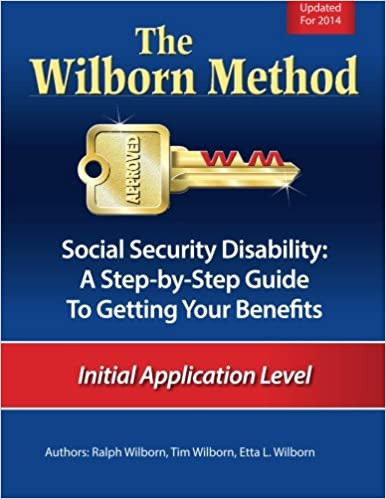 The Wilborn Method, Social Security Disability: A Step-by-Step Guide