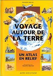 Voyage autour de la terre, un atlas en relief