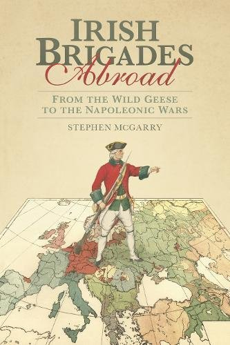 irish-brigades-abroad-from-the-wild-geese-to-the-napoleonic-wars
