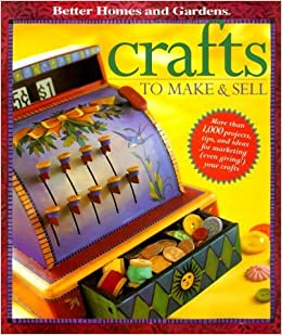 Crafts To Make And Sell 2000 04 15 Amazon Com Books