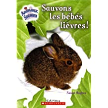 Sauvons les bébés lièvres!
