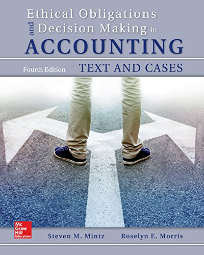 Ethical Obligations and Decision-Making in Accounting : Text and Cases