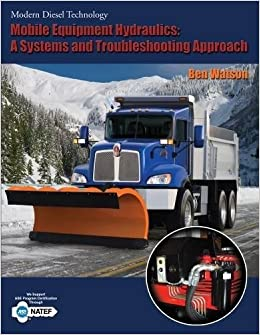 Book Mobile Equipment Hydraulics: A Systems and Troubleshooting Approach (Modern Diesel Technology Series)