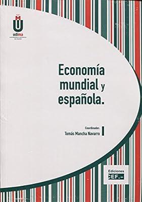 ECONOMÍA MUNDIAL Y ESPAÑOLA: Amazon.es: MANCHA NAVARRO, TOMÁS, MANCHA NAVARRO, TOMÁS: Libros