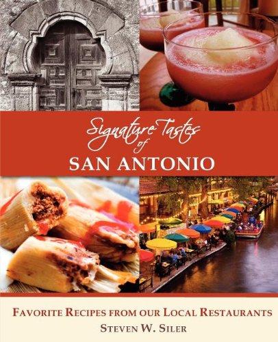 Signature Tastes of San Antonio: Favorite Recipes of our Local Restaurants pdf