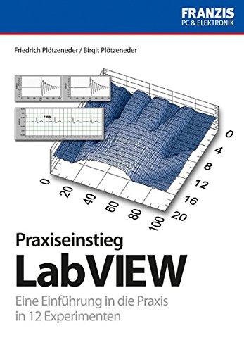 Praxiseinstieg LabVIEW (PC & Elektronik) Taschenbuch – 15. November 2010 Friedrich Plötzeneder Birgit Plötzeneder Franzis Verlag GmbH 3772340393