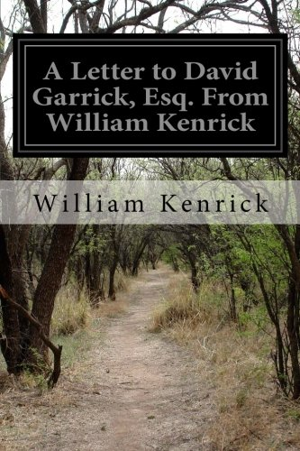 A Letter to David Garrick, Esq. From William Kenrick