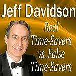 Real TimeSavers vs. False TimeSavers | Jeff Davidson