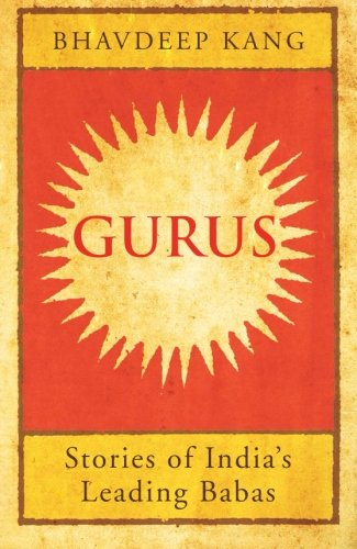 Gurus: Story of India's Leading Babas