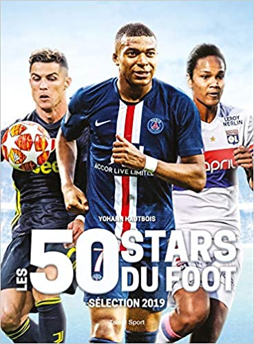 Amazon Fr Les 50 Stars Du Foot Selection 2019 Yohann