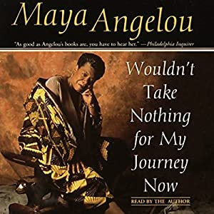 Wouldn't Take Nothing for My Journey Now Audiobook