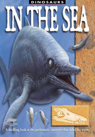 Download In the Sea: A Thrilling Look at the Prehistoric Creatures That Ruled the Waves (Snapping Turtle Guides: Dinosaurs) pdf epub
