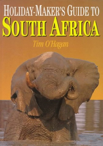 Holiday-Makers Guide to South Africa (South African Travel & Field Guides) Tim OHagen