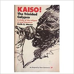 Book Kaiso! the Trinidad calypso: A study of the calypso as oral literature