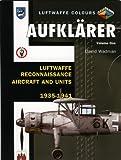 Aufklarer: Luftwaffe Reconnaissance Aircraft and Units 1935-1941