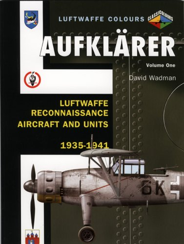 Aufklarer: Luftwaffe Reconnaissance Aircraft and Units 1935-1941 (Luftwaffe Colours)
