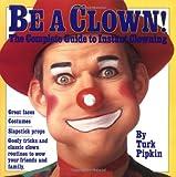 Be a Clown!, Turk Pipkin, 0894803476