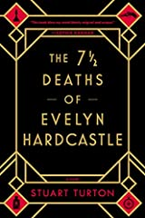 The 7 ½ Deaths of Evelyn Hardcastle Kindle Edition