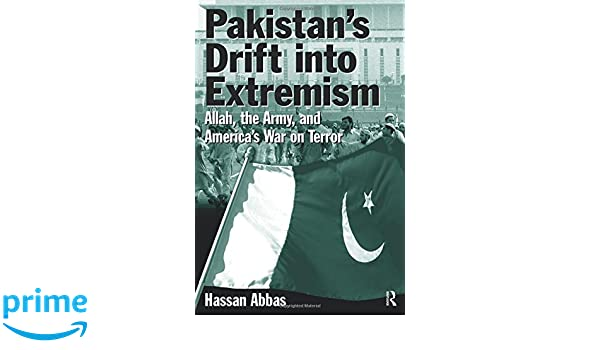 Pakistans Drift into Extremism: Allah, the Army, and Americas War on Terror East Gate Book: Amazon.es: Hassan Abbas: Libros en idiomas extranjeros