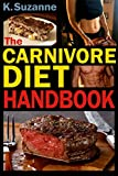 The Carnivore Diet Handbook: Get Lean, Strong, and
