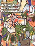 Developing Active Adult Retirement Communities