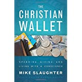 Christian Wallet, The: Spending, Giving, and Living with aConscience