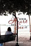 Your Heart As I See It, Angela Hansen, 1465371281