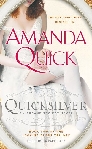 (Quicksilver: Book Two of the Looking Glass Trilogy (Arcane Society Series 11) )