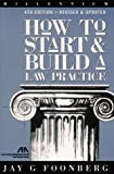 How to Start and Build a Law Practice, Jay G. Foonberg, 1570736510