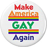 "Make America GAY Again 2.25"" Large Pinback Button Pin"