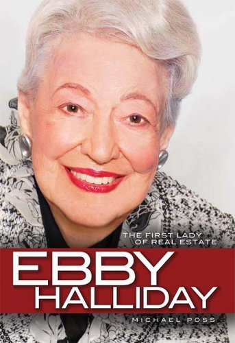 Download Ebby Halliday: The First Lady of Real Estate by Michael Poss (2009-02-01) pdf epub