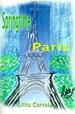 Springtime in Paris, Lilita Correia, 0595007759