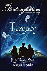 The Monsterjunkies,    Legacy (The Monsterjunkies, An American  family  Odyssey) (Volume 3)