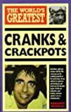 The World's Greatest Cranks and Crackpots