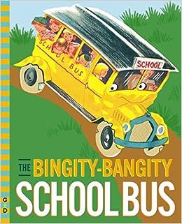 The Bingity Bangity School Bus G D Vintage Hardcover June 2 2017