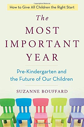 The Most Important Year: Pre-Kindergarten and the Future of Our Children cover