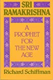 Sri Ramakrishna : A Prophet for the New Age, Schiffman, Richard and Schiffman, 1557782083