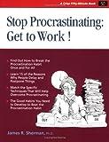 Stop Procrastinating, James R. Sherman, 0931961882