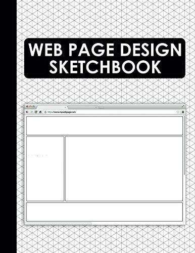 (Web Page Design Sketchbook: Web Wireframe UI Templates for Web Designers and Developers (Web UI Design))