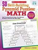 50 Skill-Building Pyramid Puzzles: Math: Grades 4–6: Self-Checking Activity Pages That Motivate Students to Practice Key Math Skills
