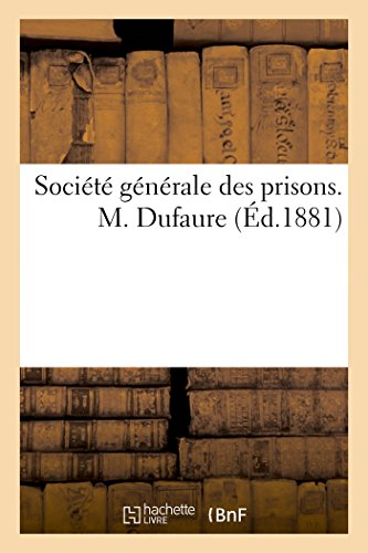 societe-generale-des-prisons-m-dufaure-french-edition