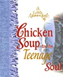 A Little Spoonful of Chicken Soup for the Soul Gift Book, Jack L. Canfield and Mark Victor Hansen, 1583754350