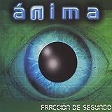 Fraccion De Segundo by Anima (2013-08-03)